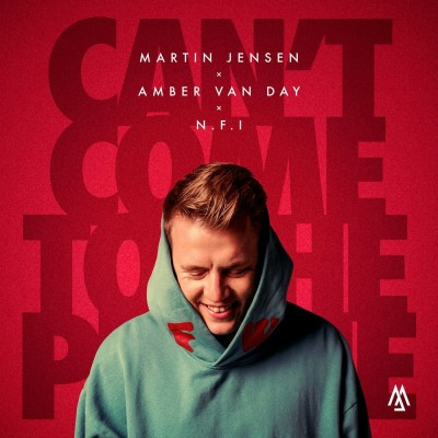 Can't Come To The Phone (feat. N.F.I) - Martin Jensen & Amber Van Day
