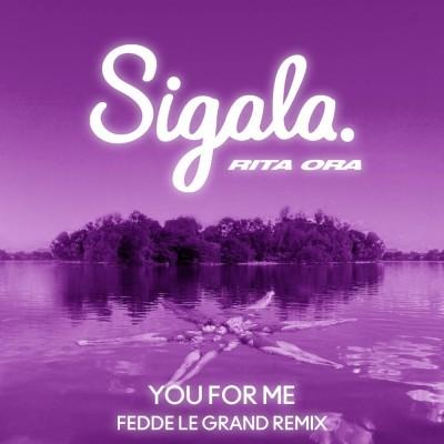 You for Me (Fedde Le Grand Remix) - Sigala & Rita Ora