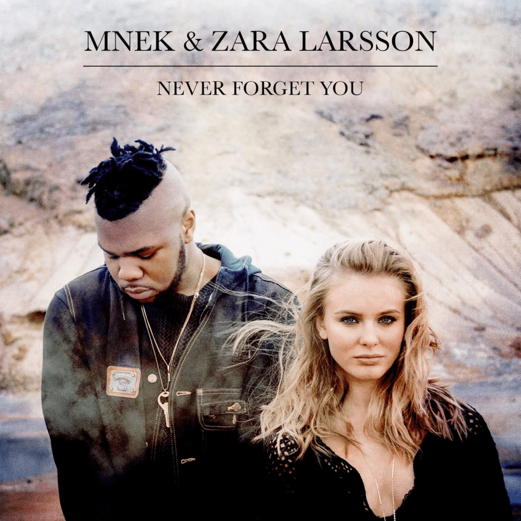 Never Forget You - Zara Larsson